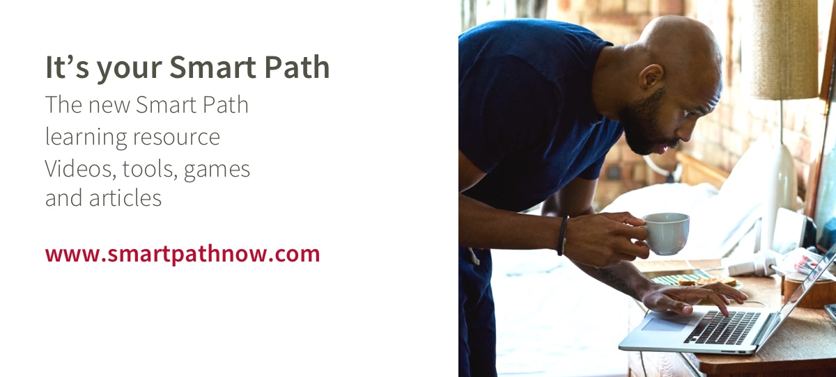 It's your Smart Path. The new SmartPath learning resource centre.